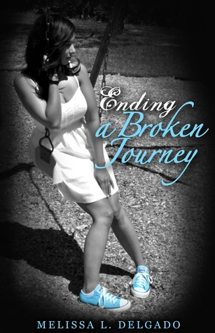 Ending a Broken Journey by Melissa L. Delgado – Release Day