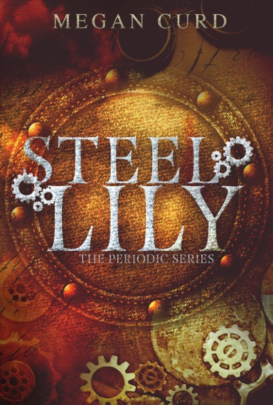 Steel Lily by Megan Curd: Blog Tour, Review, and Giveaway!