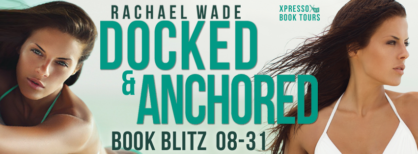 Docked & Anchored by Rachael Wade Blitz & Giveaway