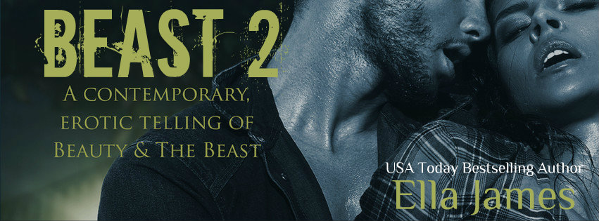Beast part 2 by Ella James has been unleashed!