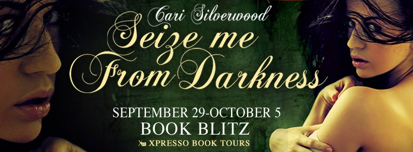 Seize me From Darkness – Guest Post & Giveaway