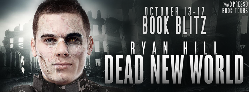 New Release – Excerpt & Giveaway – Dead New World by Ryan Hill