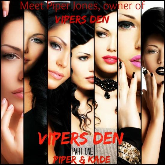 Vipers Den Part 1 – Piper and Kade