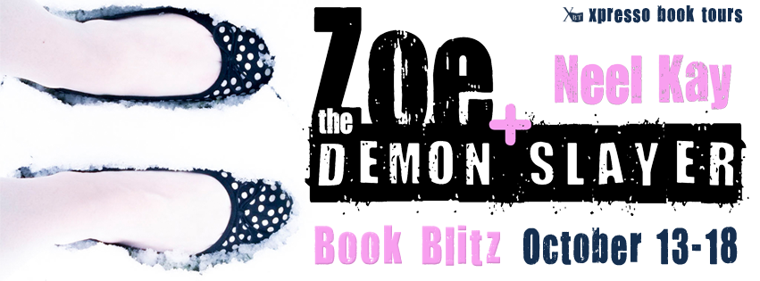 Excerpt & Giveaway – Zoe and the Demon Slayer by Neel Kay