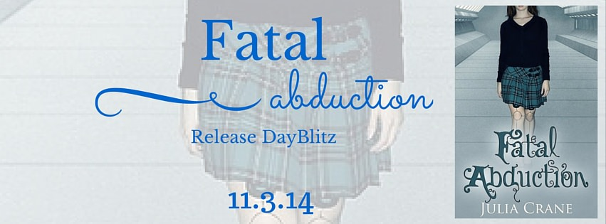 Release Day – Fatal Abduction by Julia Crane