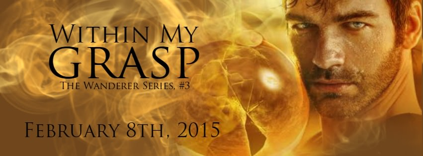 Within My Grasp: The Wanderer Series #3 – Release Day!