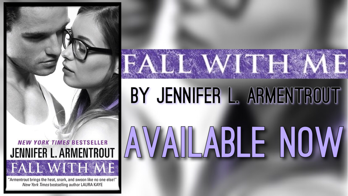Fall With Me by Jennifer Armentrout Release Day + Excerpt + Giveaway