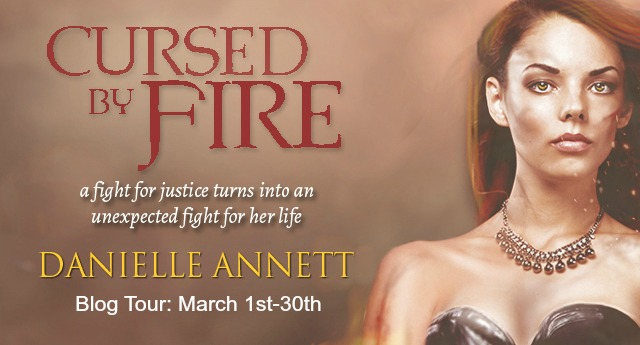 Cursed by Fire by Danielle Annett – Excerpt, Interview, & Giveaway!