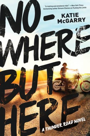 Nowhere But Here by Katie McGarry – Release Day & Giveaway