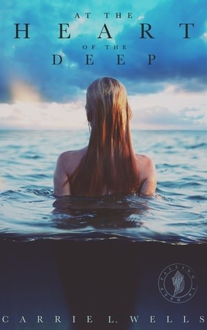 At the Heart of the Deep by Carrie L. Wells – Blitz