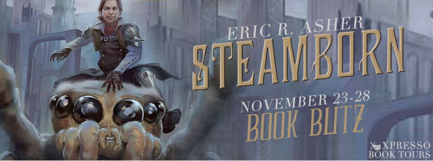 Steamborn by Eric Asher book blitz with Xpresso Book Tours