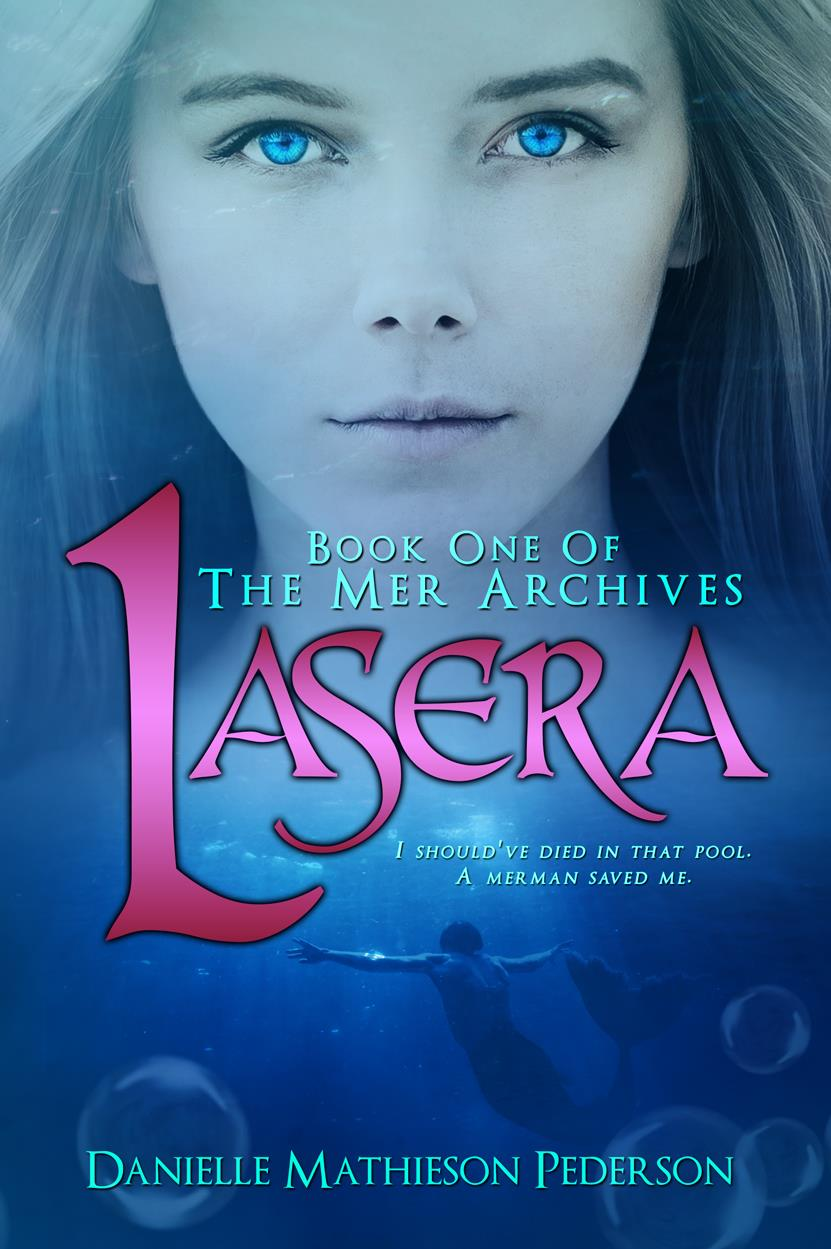 Lasera ~ Book One of the Mer Archives by Danielle Mathieson Pederson