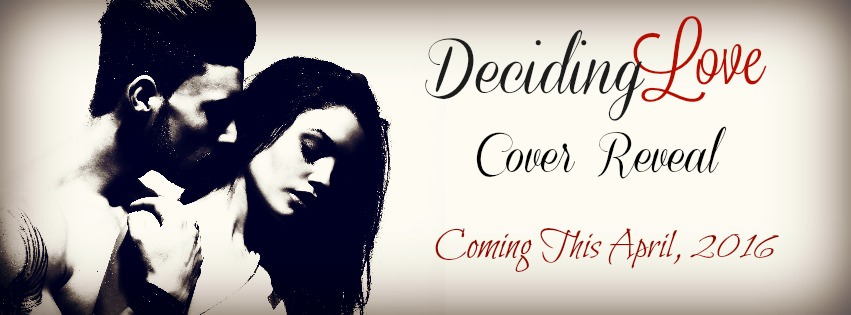 Cover Reveal: Deciding Love
