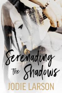 Serenading the Shadows