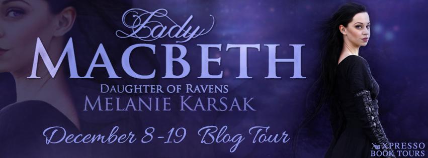 Lady Macbeth: Daughter of Ravens by Melanie Karsak – Review