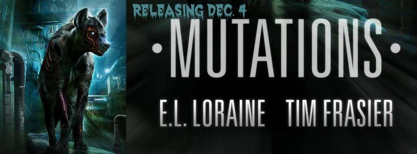 Mutations by E.L. Loraine & Tim Frasier – Released!