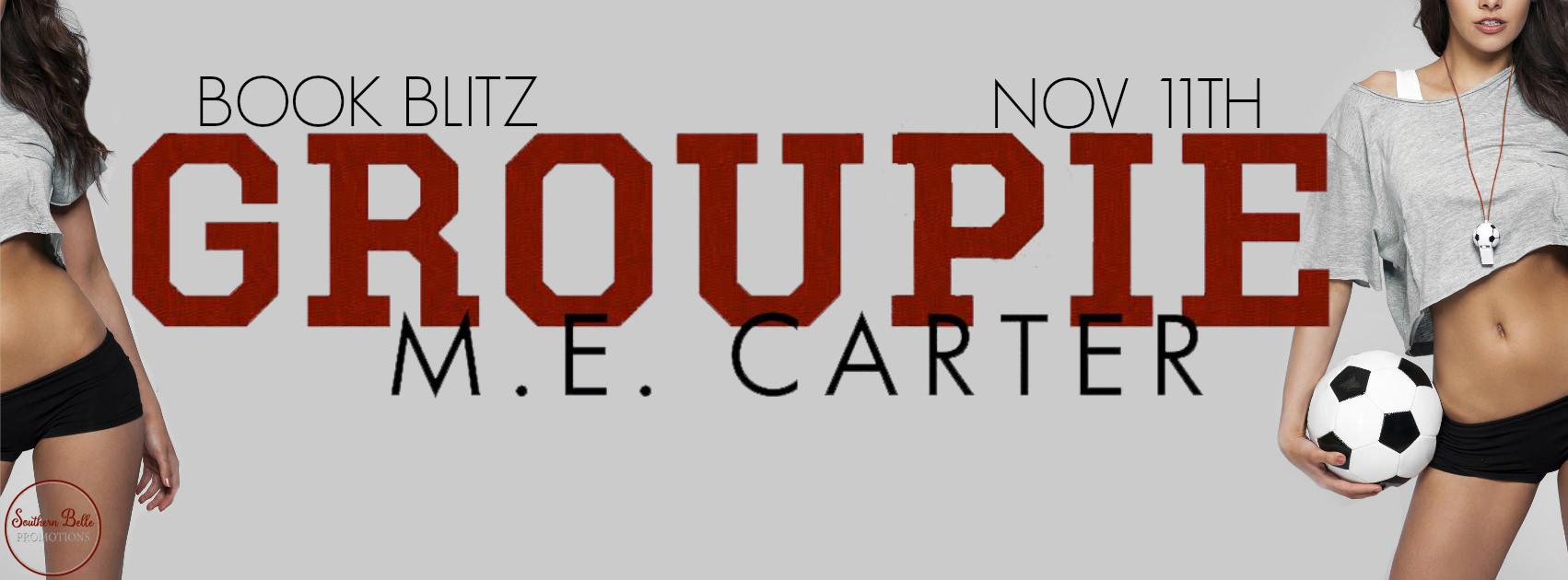 Groupie by M.E. Carter Book Blitz